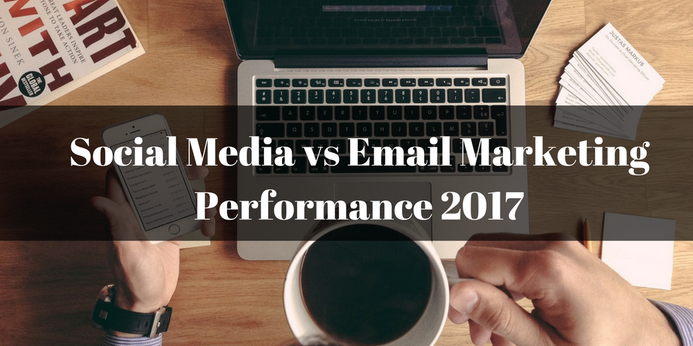 email-marketing-vs-social-mediaperformance-2017